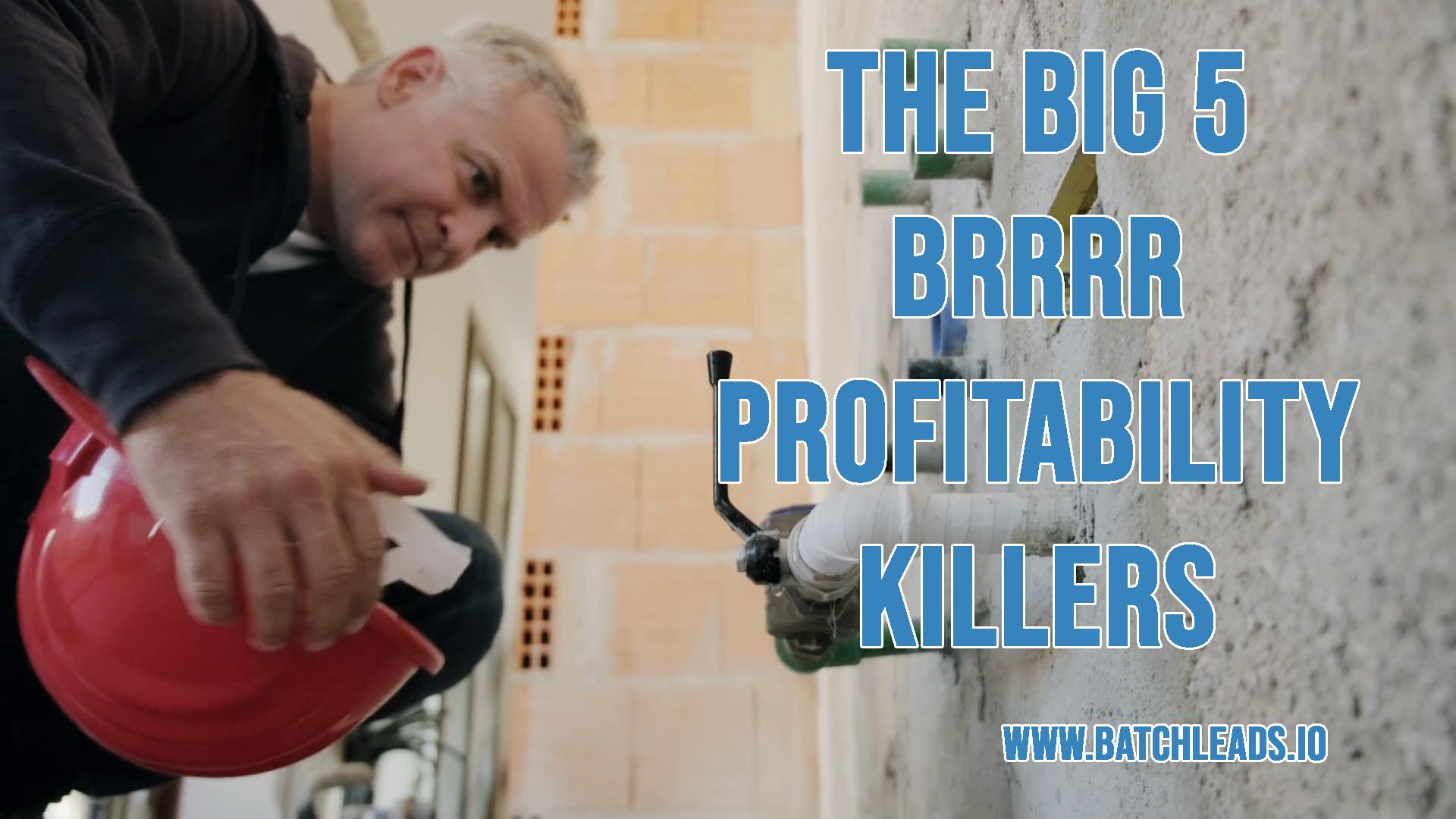 The Big 5 BRRRR Profitability Killers