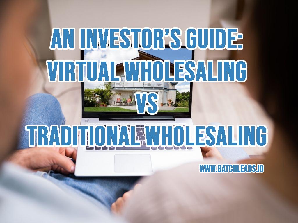 An Investor's Guide Virtual Wholesaling Vs Traditional Wholesaling
